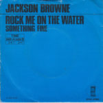 1972_Jackson_Browne_Rock_Me_On_The_Water