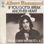 1973_Albert_Hammond_If_You_Gotta_Break_Another_Heart