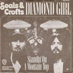 1973 Seals & Crofts - Diamond Girl (US: #6)