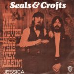 1973_Seals_Crofts_We_May_Never_Pass_This_Way_Again