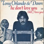 1975_Tony_Orlando_Dawn_He_Don't_Love_You
