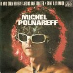 1976_Michel_Polnareff_If_You_Only_Believe