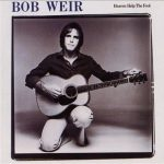 1978_Bob_Weir_Heaven_Help_The_Fool