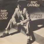 1978_Eric_Carmen_Baby_I_Need_Your_Lovin