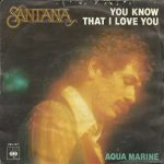 1979_Santana_You_Know_That_I_Love_You