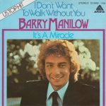 1980_Barry_Manilow_I_Don't_Want_To_Walk_Without_You