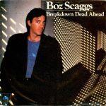 1980_Boz_Scaggs_Breakdown_Dead_Ahead