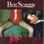 1980 Boz Scaggs - Jojo (US: #17)