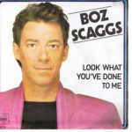 1980_Boz_Scaggs_Look_What_You've_Done_To_Me