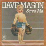 1980_Dave_Mason_Save_Me