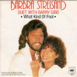 1981_Barbra_Streisand_Barry_Gibb_What_Kind_Of_Fool
