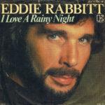1981_Eddie_Rabbitt_I_Love_A_Rainy_Night