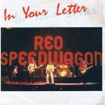 1981_REO_Speedwagon_In_Your_Letter