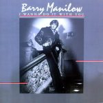 1982_Barry_Manilow_I_Wanna_Do_It_With_You