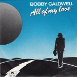 1982_Bobby_Caldwell_All_Of_My_Love