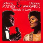 1982_Dionne_Warwick_Johnny_Mathis_Friends_In_Love