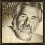 1983_Kenny_Rogers_All_My_Life