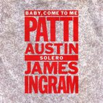 1983_Patti_Austin_James_Ingram_Baby_Come_To_Me
