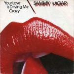 1983_Sammy_Hagar_Your_Love_Is_Driving_Me_Crazy
