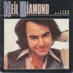 1984 Neil Diamond - Turn Around (US:#62)