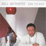 1985_Bill_Withers_Oh_Yeah