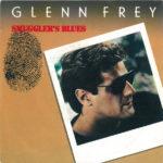 1985_Glenn_Frey_Smugglers_Blues