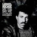1985_Lionel_Richie_Say_You_Say_Me