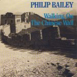 1985_Philip-Bailey-Walking-On-The-Chinese-Wall