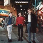 1986_Crowded_House_Don't_Dream_It's_Over