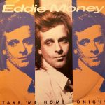 1986_Eddie_Money_Take_Me_Home_Tonight