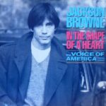 1986_Jackson_Browne_In_The_Shape_Of_A_Heart