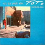 1986_Toto_I'll_Be_Over_You