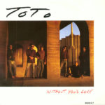 1986 Toto - Without Your Love (US: #38)