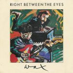 1986_Wax_Right_Between_The_Eyes