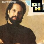 1987_Dan_Hill_Can't_We_Try