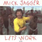 1987_Mick_Jagger_Let's_Work