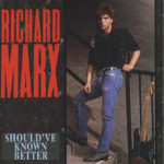 1987_Richard_Marx_Should've_Known_Better