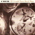 1989_Cher_If_I_Could_Turn_Back_Time