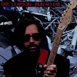 1989_Eric_Clapton_Run_So_Far