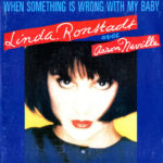 1989_Linda_Ronstadt_When_Something_Is_Wrong_With_My_Baby