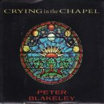 1989_Peter_Blakeley_Crying_In_The_Chapel