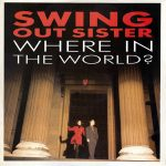 1989_Swing_Out_Sister_Where_In_The_World