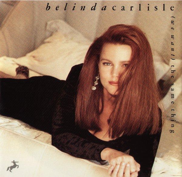1990 Belinda Carlisle We Want The Same Thing Uk 6