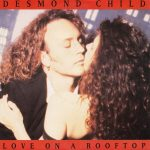 1991_Desmond_Child_Love_On_The_Rooftop