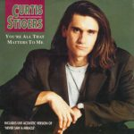 1992_Curtis_Stigers_You're_All_That_Matters_to_Me
