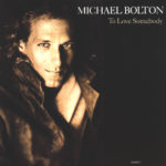 1992 Michael Bolton - To Love Somebody (US:#11 UK:#16)