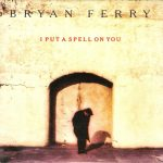 1993_Bryan_Ferry_I_Put_A_Spell_On_You