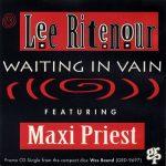 1993_Lee_Ritenour_Maxi_Priest_Waiting_In_Vain