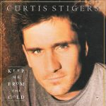 1995_Curtis_Stiger_Keep_Me_From_The_Cold