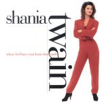 1995_Shania_Twain-Whose_Bed_Have_Your_Boots_Been_Under